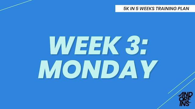 WEEK 3: MONDAY