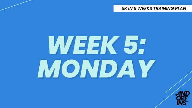 WEEK 5: MONDAY