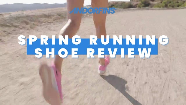 SPRING RUNNING SHOE REVIEW