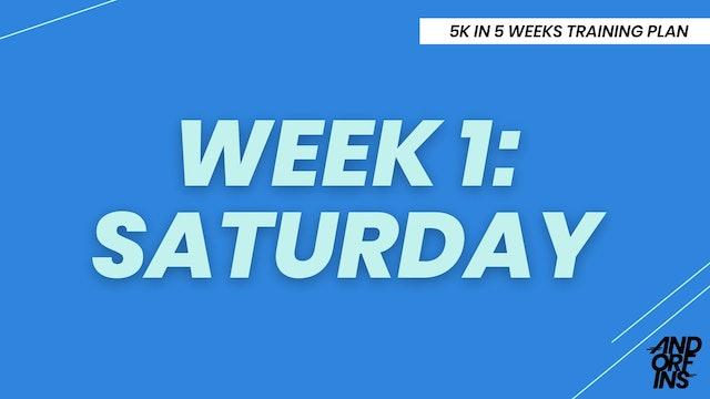WEEK 1: SATURDAY
