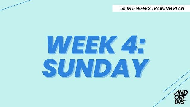 WEEK 4: SUNDAY