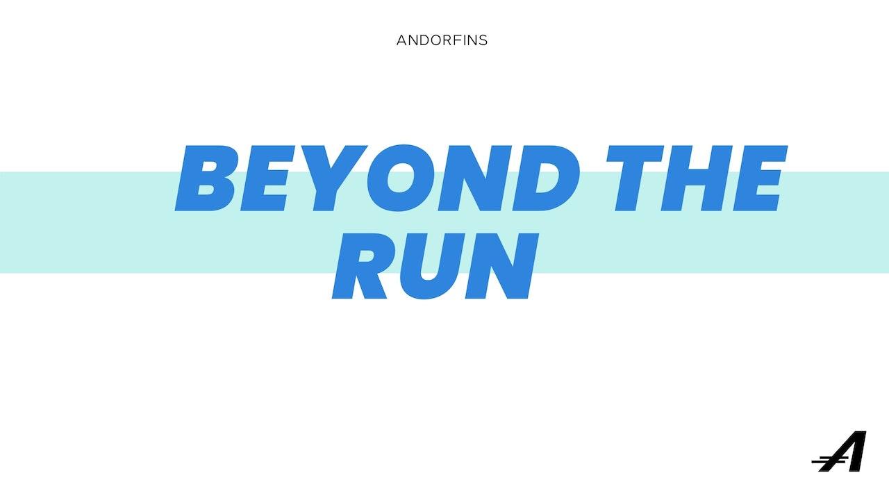 BEYOND THE RUN