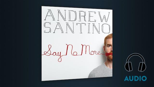 Andrew Santino - Say No More