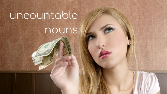 Uncountable nouns | Elementary grammar