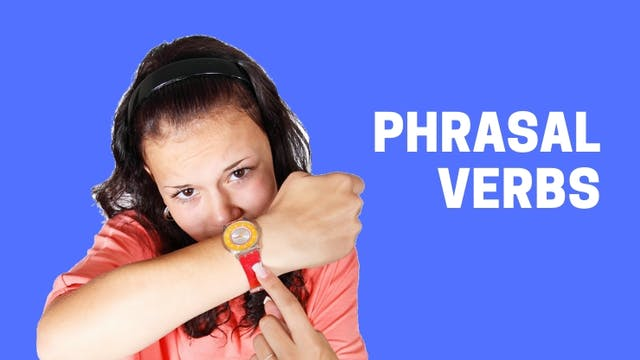 Intermediate vocabulary | Phrasal verbs
