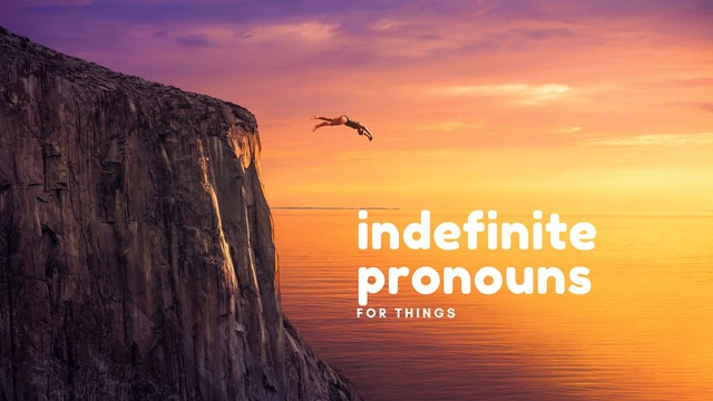 Indefinite pronouns for things   Grammar