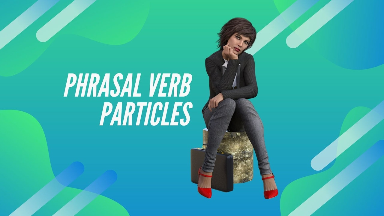 Phrasal verb particles | Vocabulary