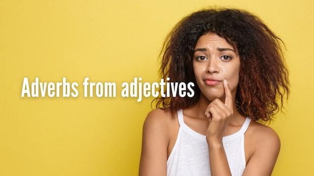 Adverbs from adjectives   Grammar