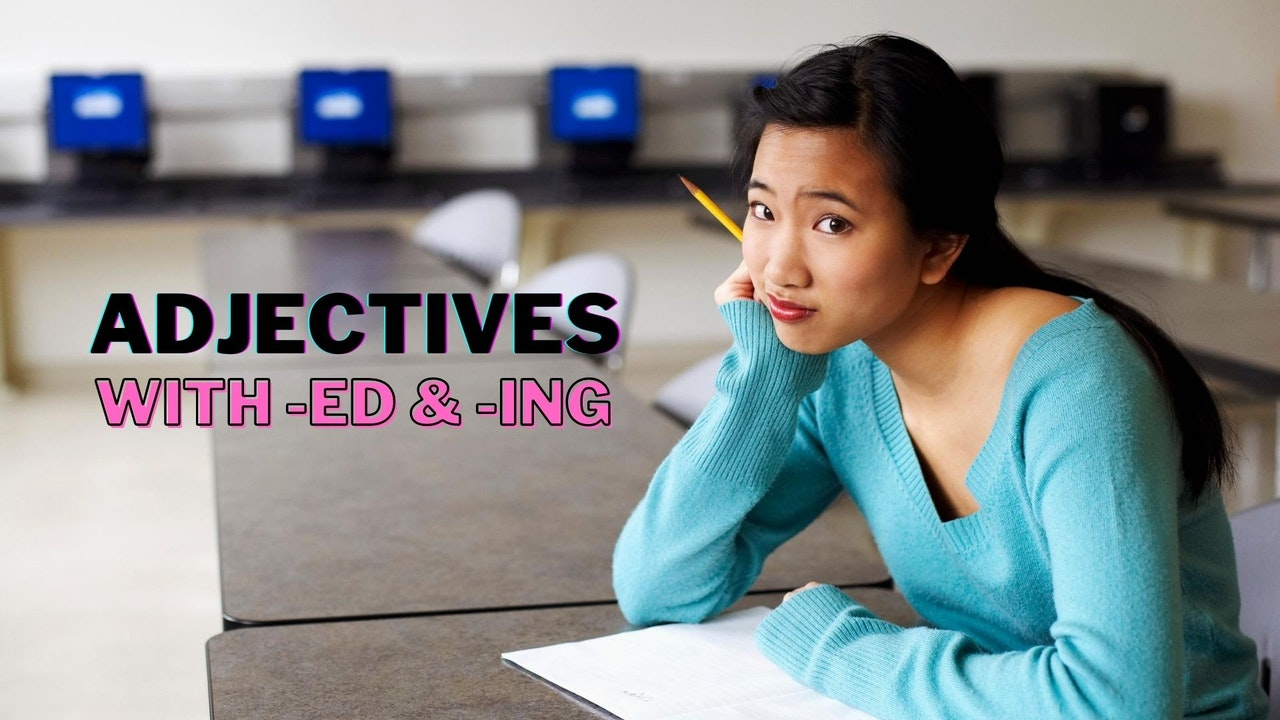 Adjectives with -ed and -ing | Elementary