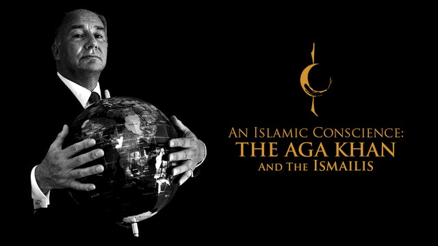 An Islamic Conscience: the Aga Khan and the Ismailis (HD)