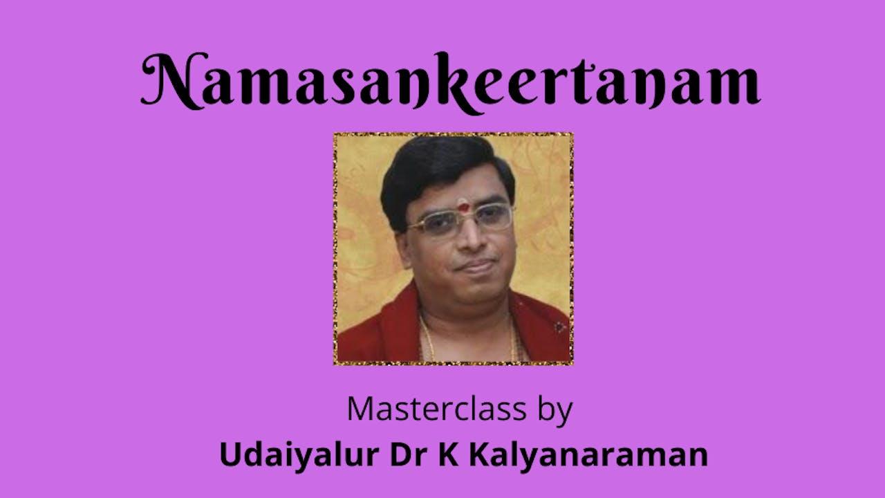 Namasankeertanam by Udaiyalur Dr K Kalyanaraman