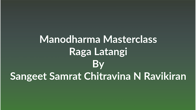 Learn how to Sing Raga Latangi