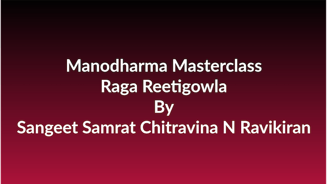 Learn how to Sing Raga Reetigowla