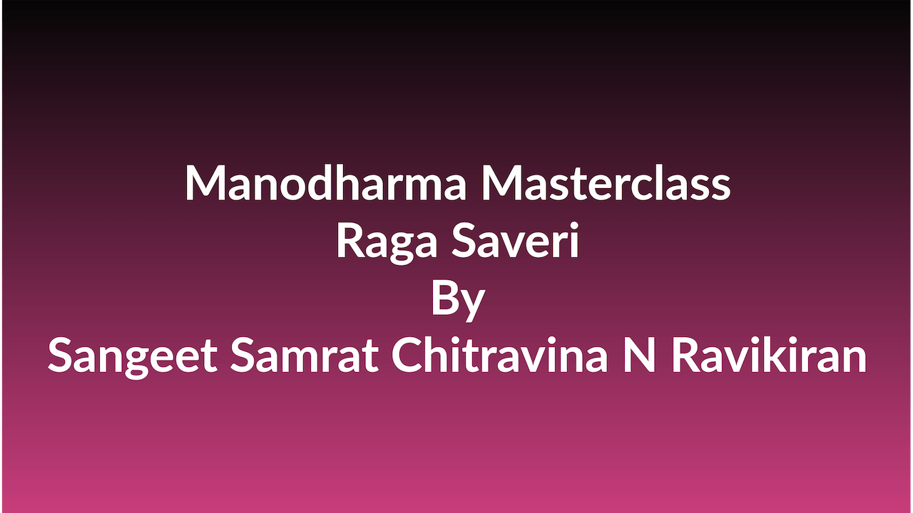 Learn how to Sing Raga Saveri