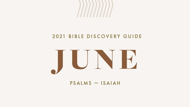 June, 2021 Bible Discovery Guide: Psalms - Isaiah