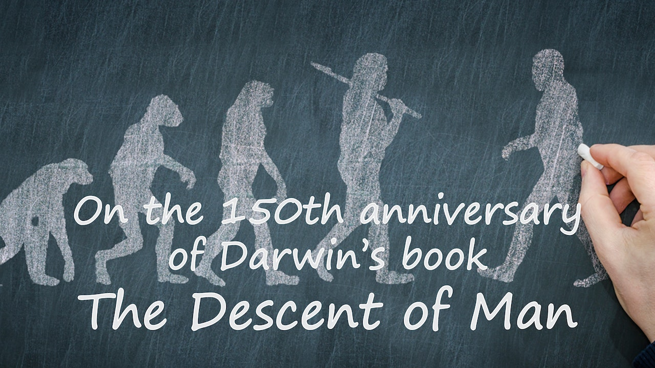 Descent of Man - 150th Anniversary