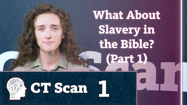 What About Slavery in the Bible? (Part 1)