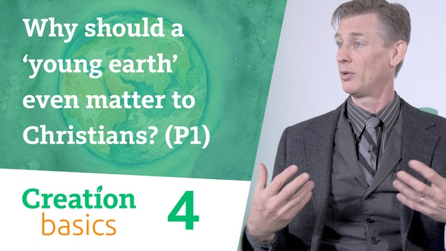 Why should a 'young earth' even matter to Christians? (Part 1)