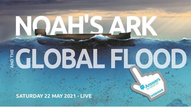 Saturday: Noah's Ark & The Global Flood Webinar