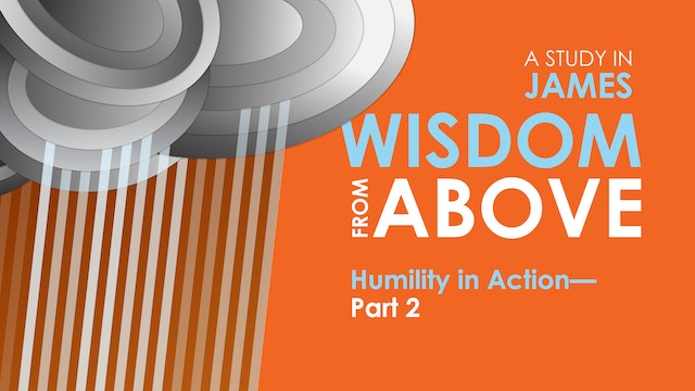 Humility in Action - Part 2