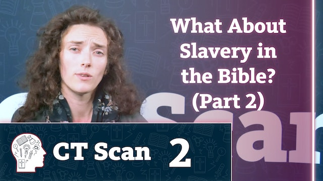 What About Slavery in the Bible? (Part 2)