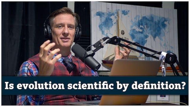 Is evolution scientific by definition?