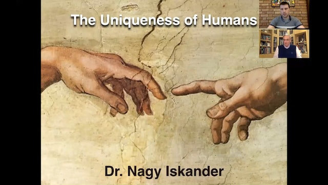 The Uniqueness of Humans - part 1 (with Dr. Nagy Iskander)