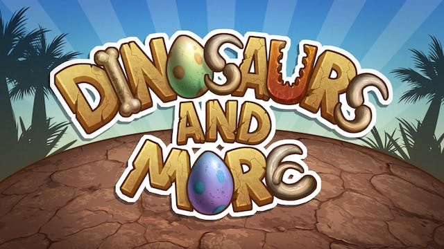 Dinosaurs And More