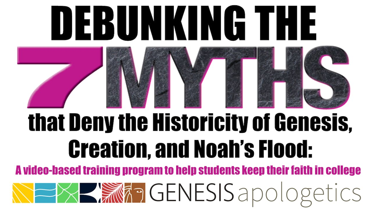 Debunking 7 Myths that Deny Genesis Historicity