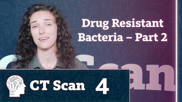 Drug Resistant Bacteria – Part 2