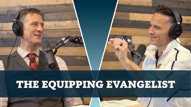 The Equipping Evangelist