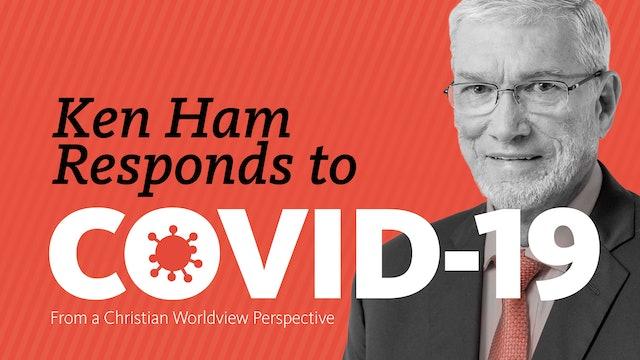 Ken Ham Responds to COVID-19