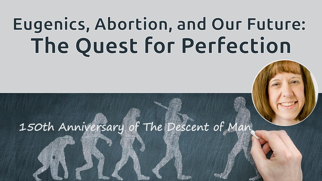 Eugenics, Abortion, and Our Future: The Quest for Perfection