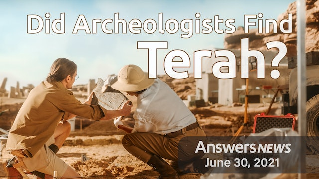 6/30 Did Archeologists Find Terah?