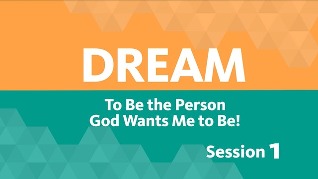 Session 1 - Dream