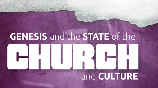 Genesis and the State of the Church &...
