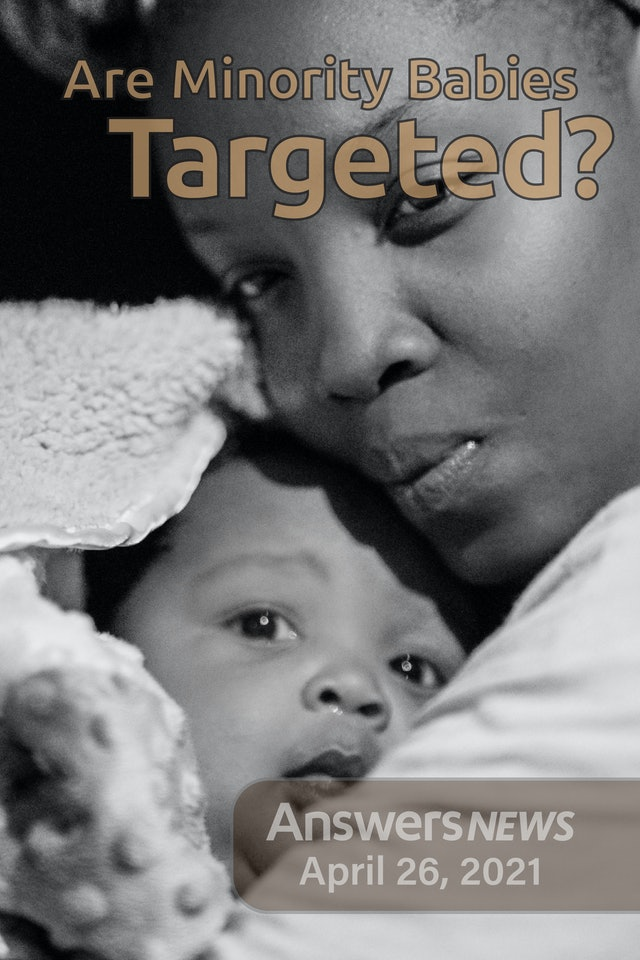 4/26 Are Minority Babies Targeted?