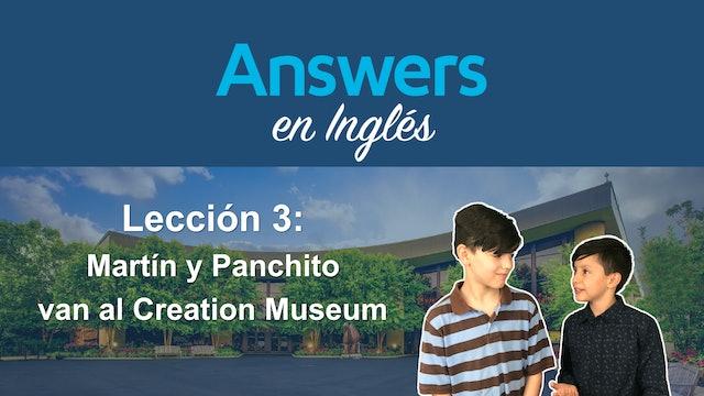 Lección 3: Martín y Panchito van al Creation Museum