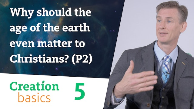 Why should a 'young earth' even matter to Christians? (Part 2)