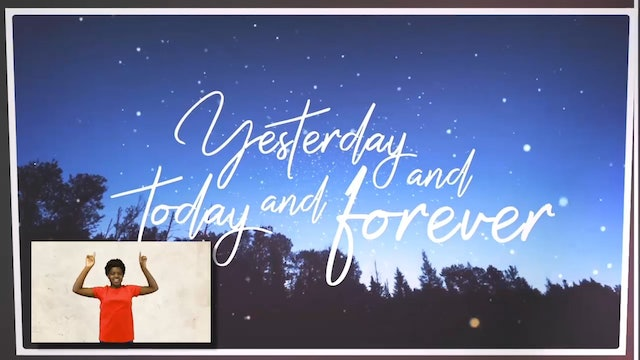 Yesterday, Today, and Forever (Hebrews 13:8) Picture