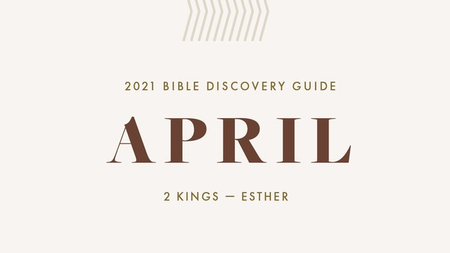 April, 2021 Bible Discovery Guide: 2 Kings - Esther