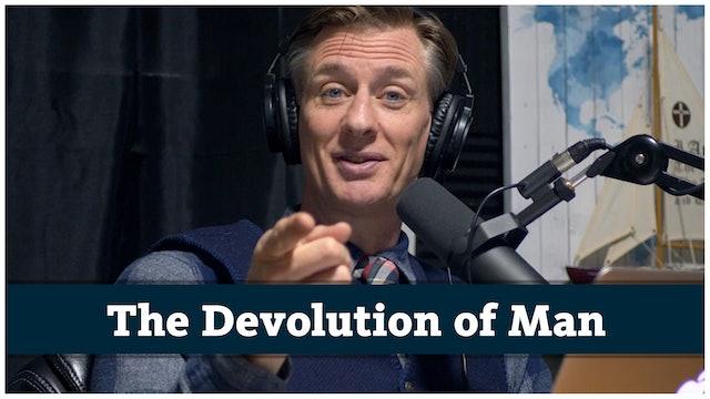 The Devolution of Man
