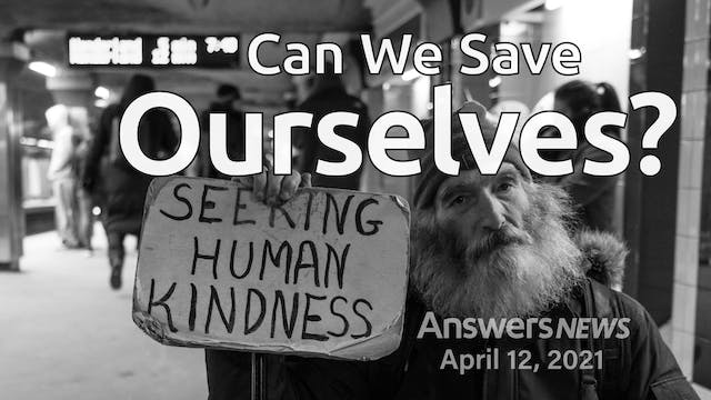 4/12 Can We Save Ourselves?