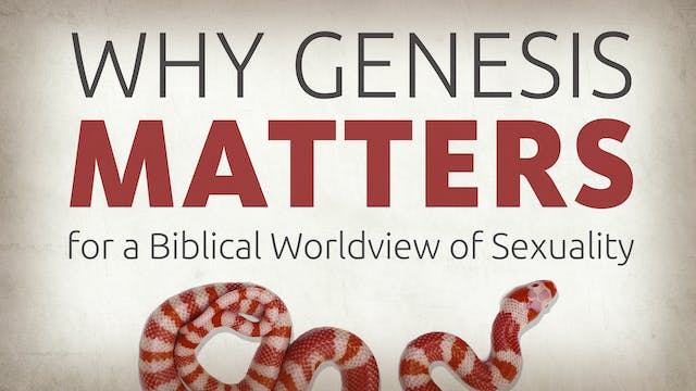 Why Genesis Matters for a Biblical Wo...