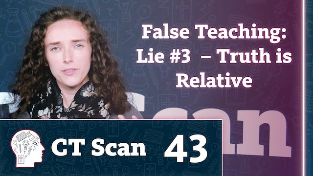 False Teaching: Lie #3 – Truth is Rel...