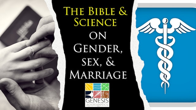 The Bible and Science on Gender, Sex, and Marriage