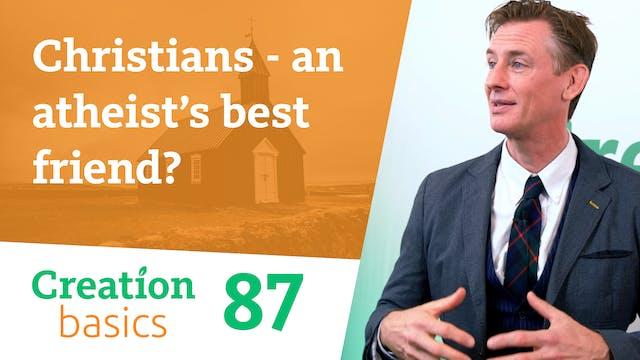 Christians- an atheist's best friend?