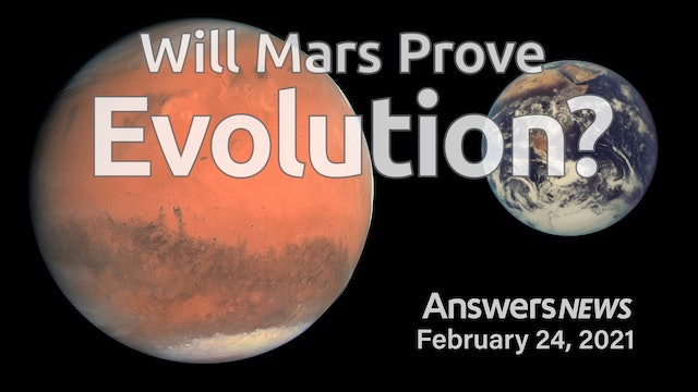 2/24 Will Mars Prove Evolution?