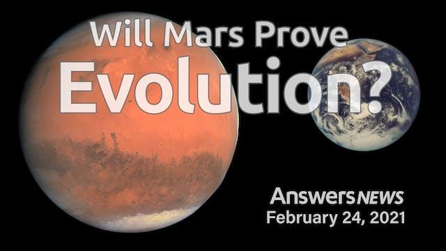 2/24 Will Mars Prove Evolution?