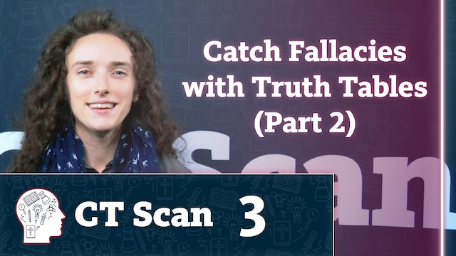 Catch Fallacies with Truth Tables (Part 2)